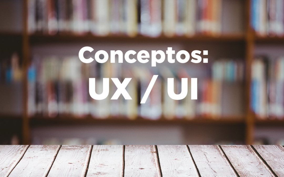 Conceptos: Diseño UX y Diseño UI